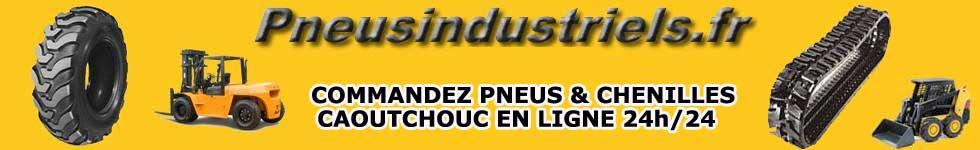 FOURNITURES INDUSTRIELLES : Pneusindustriels.fr - Chenille pelle, pneu pelle, tous vos pneus utilitaires à  prix discount